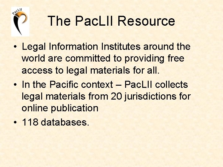 The Pac. LII Resource • Legal Information Institutes around the world are committed to