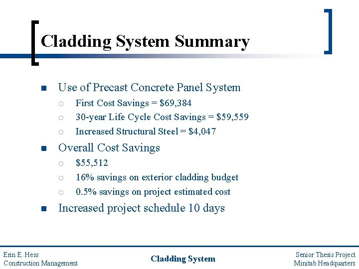Cladding System Summary n Use of Precast Concrete Panel System ¡ ¡ ¡ n