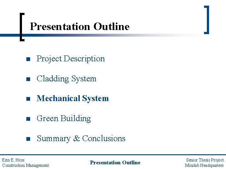 Presentation Outline n Project Description n Cladding System n Mechanical System n Green Building