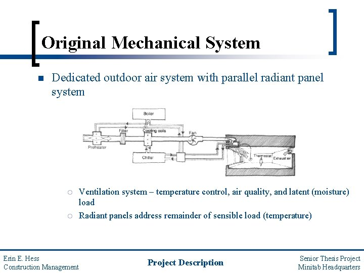 Original Mechanical System n Dedicated outdoor air system with parallel radiant panel system ¡