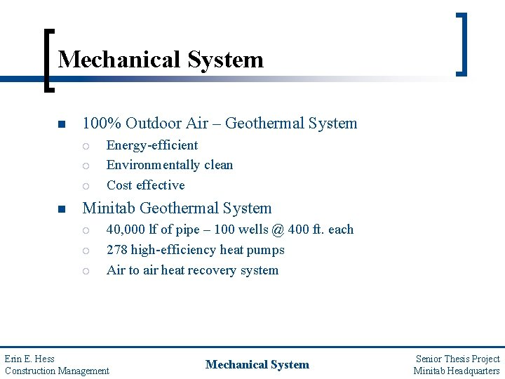Mechanical System n 100% Outdoor Air – Geothermal System ¡ ¡ ¡ n Energy-efficient