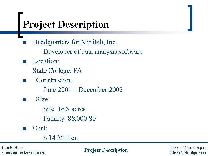 Project Description n n Headquarters for Minitab, Inc. Developer of data analysis software Location: