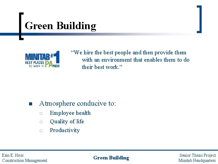"""Green Building """"We hire the best people and then provide them with an environment"""