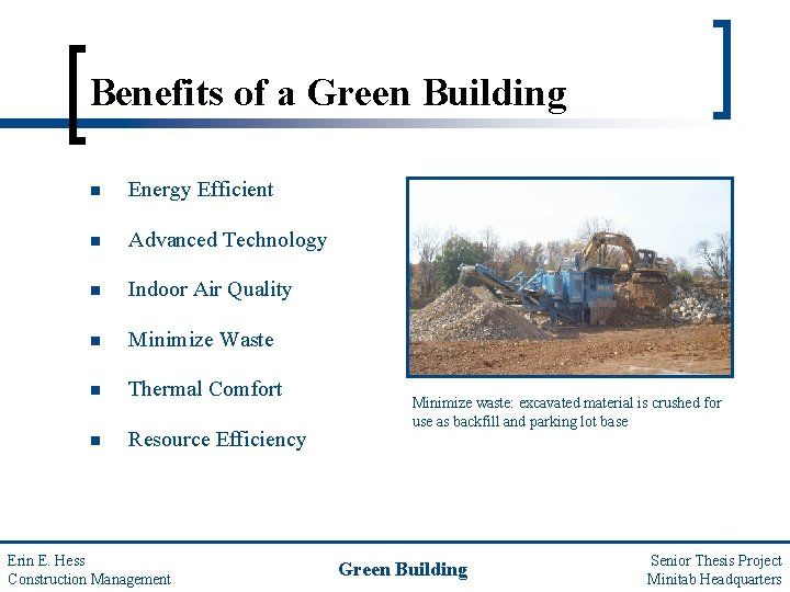Benefits of a Green Building n Energy Efficient n Advanced Technology n Indoor Air