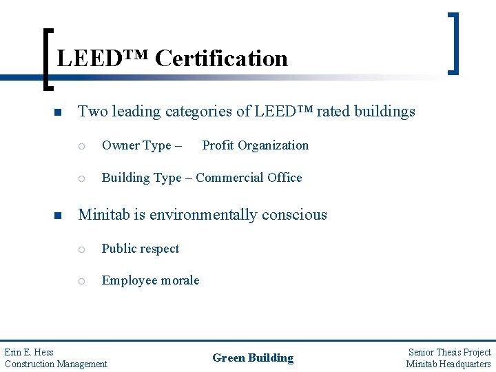 LEED™ Certification n n Two leading categories of LEED™ rated buildings ¡ Owner Type