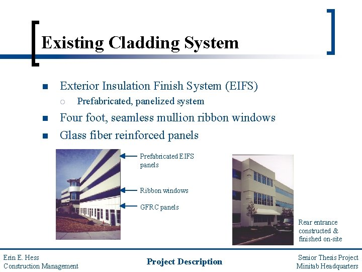 Existing Cladding System n Exterior Insulation Finish System (EIFS) ¡ n n Prefabricated, panelized