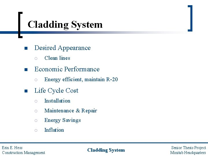 Cladding System n Desired Appearance ¡ n Economic Performance ¡ n Clean lines Energy