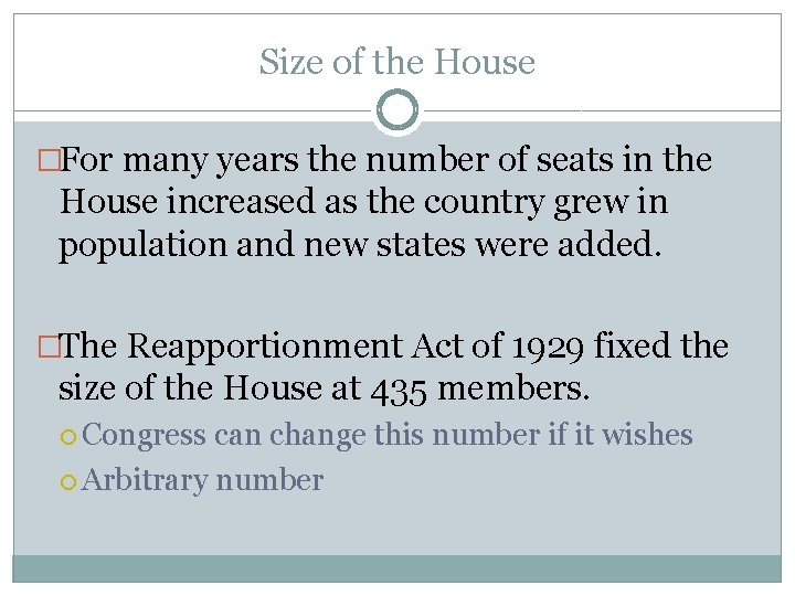 Size of the House �For many years the number of seats in the House