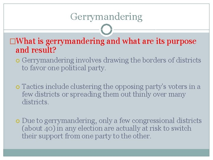 Gerrymandering �What is gerrymandering and what are its purpose and result? Gerrymandering involves drawing