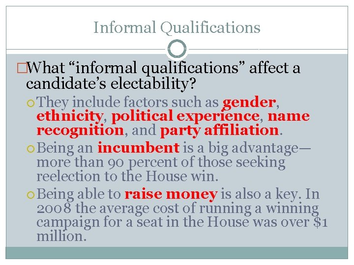 """Informal Qualifications �What """"informal qualifications"""" affect a candidate's electability? They include factors such as"""