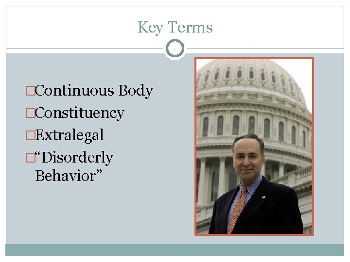 """Key Terms �Continuous Body �Constituency �Extralegal �""""Disorderly Behavior"""""""