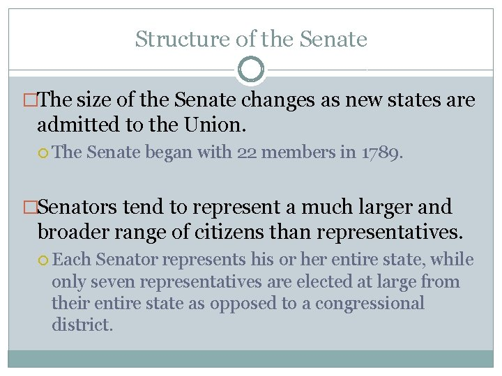 Structure of the Senate �The size of the Senate changes as new states are