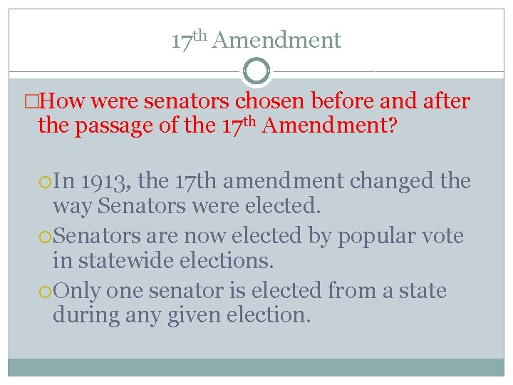 17 th Amendment �How were senators chosen before and after the passage of the