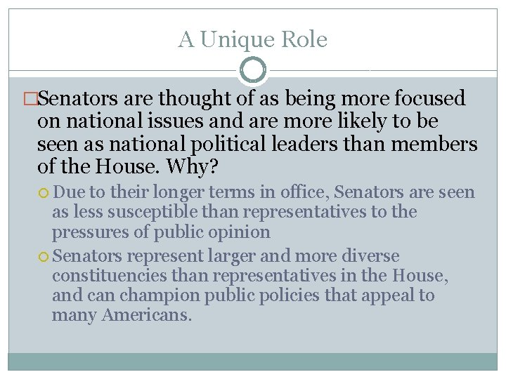A Unique Role �Senators are thought of as being more focused on national issues