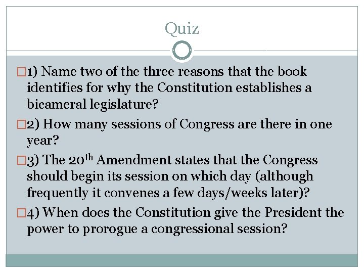 Quiz � 1) Name two of the three reasons that the book identifies for