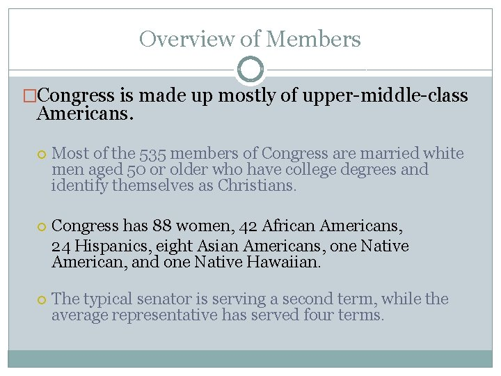 Overview of Members �Congress is made up mostly of upper-middle-class Americans. Most of the