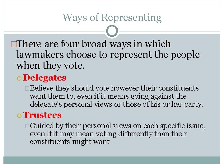 Ways of Representing �There are four broad ways in which lawmakers choose to represent