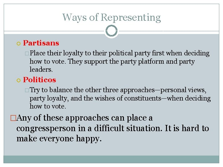 Ways of Representing Partisans � Place their loyalty to their political party first when