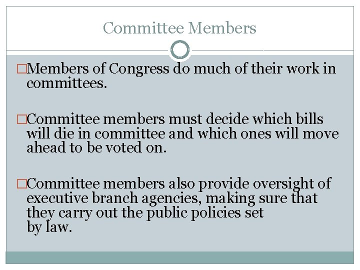 Committee Members �Members of Congress do much of their work in committees. �Committee members