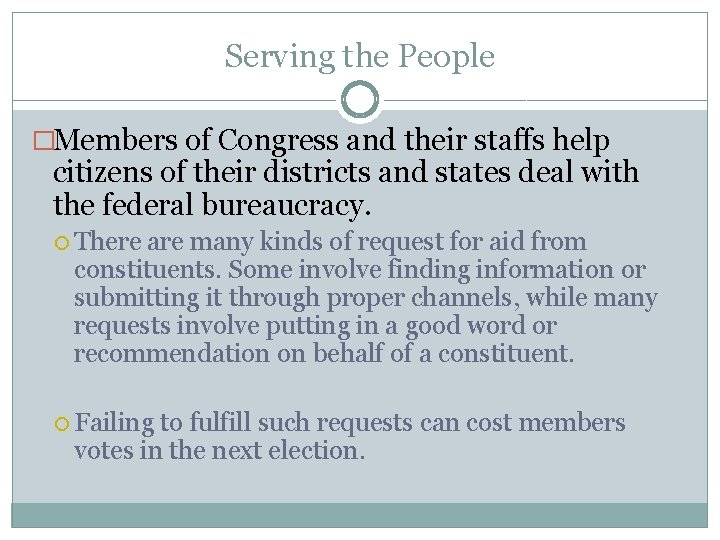 Serving the People �Members of Congress and their staffs help citizens of their districts