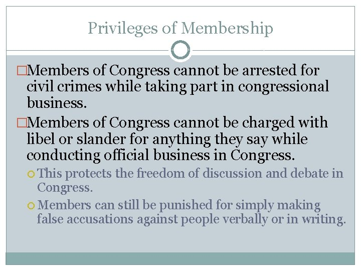 Privileges of Membership �Members of Congress cannot be arrested for civil crimes while taking