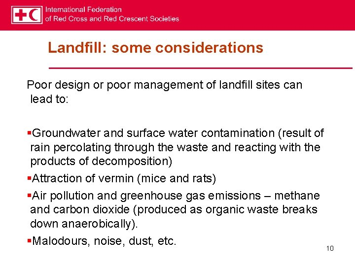 Landfill: some considerations Poor design or poor management of landfill sites can lead to: