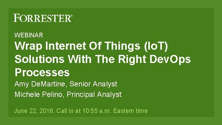 WEBINAR Wrap Internet Of Things (Io. T) Solutions With The Right Dev. Ops Processes