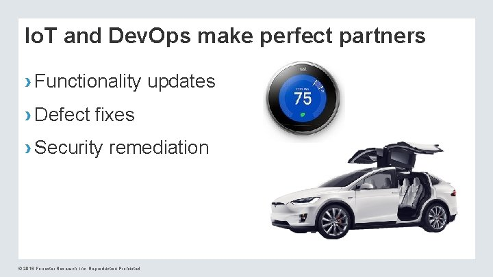 Io. T and Dev. Ops make perfect partners › Functionality updates › Defect fixes