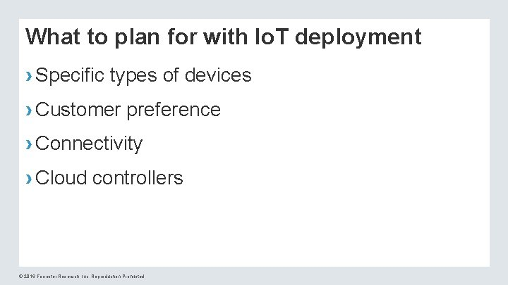 What to plan for with Io. T deployment › Specific types of devices ›