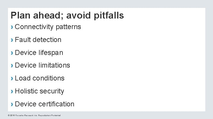 Plan ahead; avoid pitfalls › Connectivity patterns › Fault detection › Device lifespan ›