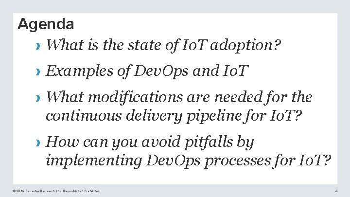 Agenda › What is the state of Io. T adoption? › Examples of Dev.