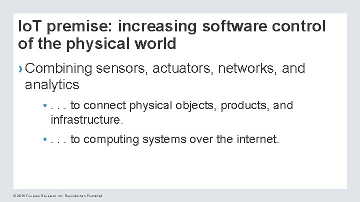 Io. T premise: increasing software control of the physical world › Combining sensors, actuators,