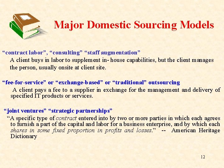 """Major Domestic Sourcing Models """"contract labor"""", """"consulting"""" """"staff augmentation"""" A client buys in labor"""