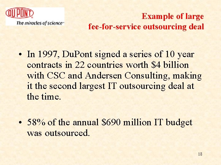 Example of large fee-for-service outsourcing deal • In 1997, Du. Pont signed a series