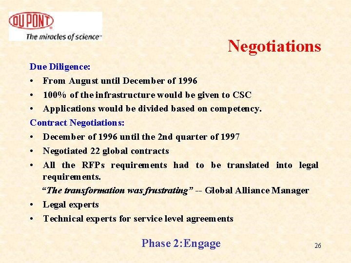 Negotiations Due Diligence: • From August until December of 1996 • 100% of the