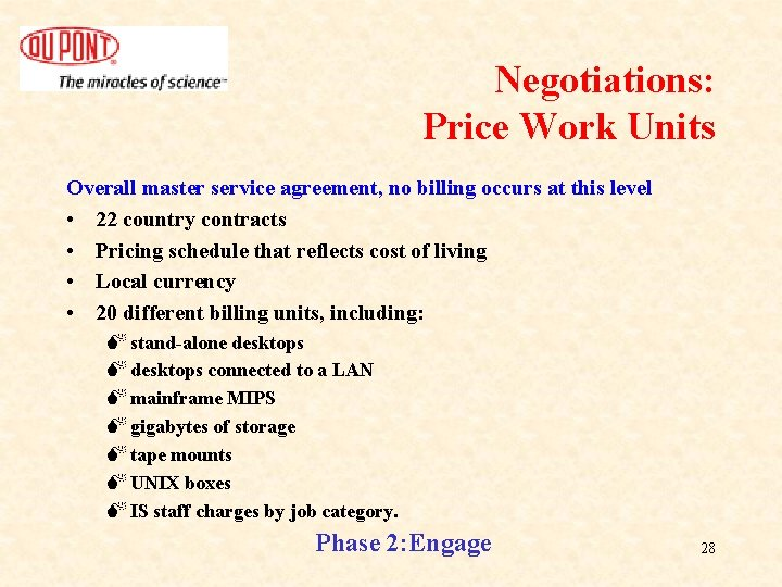 Negotiations: Price Work Units Overall master service agreement, no billing occurs at this level