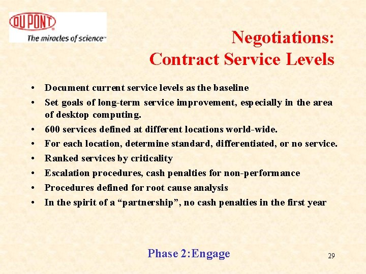 Negotiations: Contract Service Levels • Document current service levels as the baseline • Set