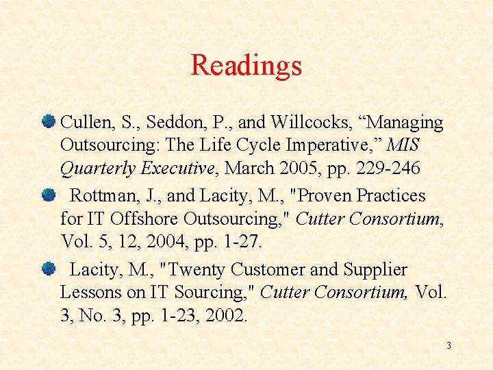 """Readings Cullen, S. , Seddon, P. , and Willcocks, """"Managing Outsourcing: The Life Cycle"""