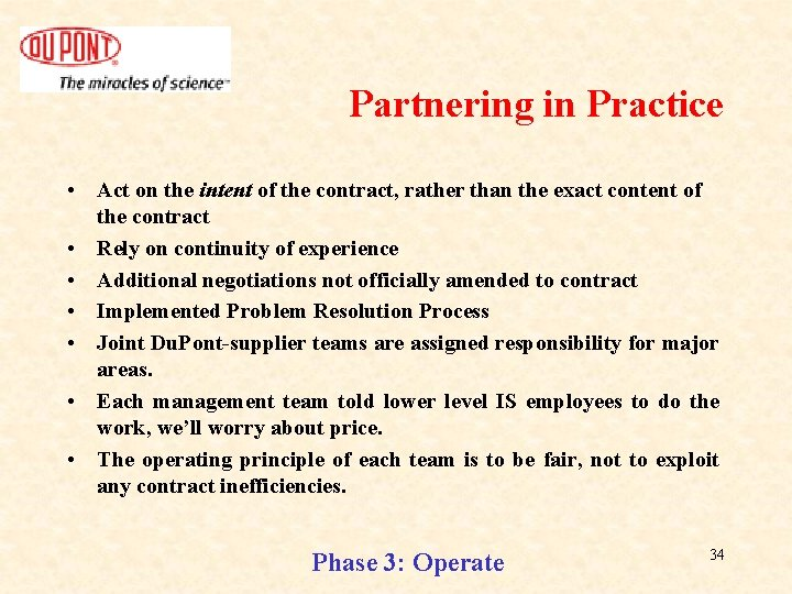 Partnering in Practice • Act on the intent of the contract, rather than the