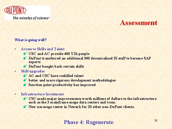 Assessment What is going well? • • • Access to Skills and Talent M