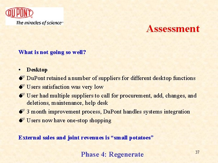 Assessment What is not going so well? • Desktop M Du. Pont retained a