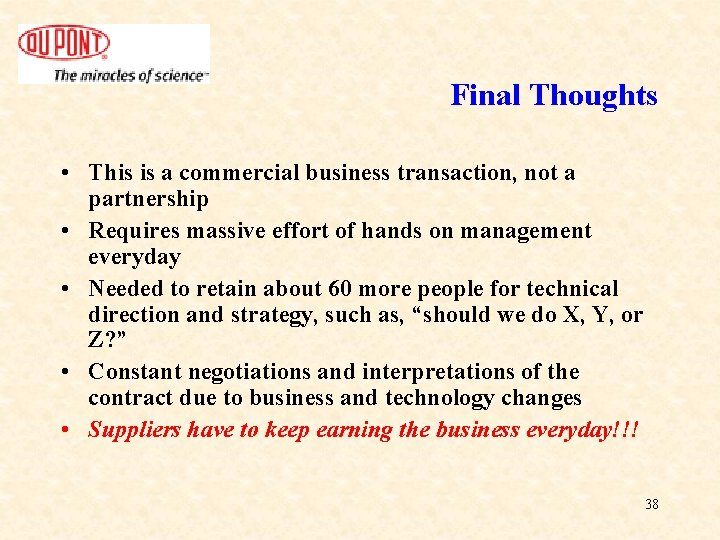 Final Thoughts • This is a commercial business transaction, not a partnership • Requires