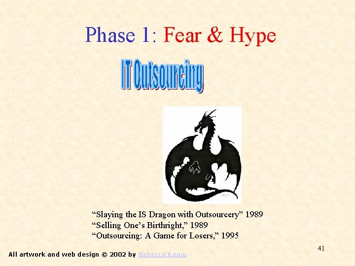 """Phase 1: Fear & Hype """"Slaying the IS Dragon with Outsourcery"""" 1989 """"Selling One's"""