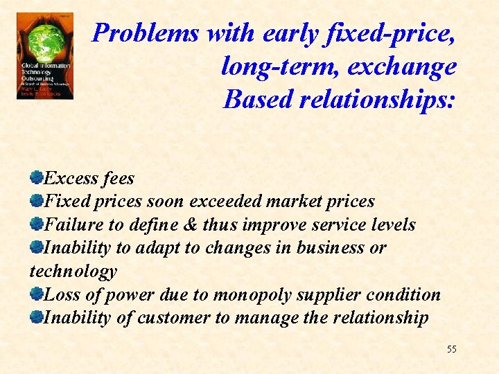 Problems with early fixed-price, long-term, exchange Based relationships: Excess fees Fixed prices soon exceeded