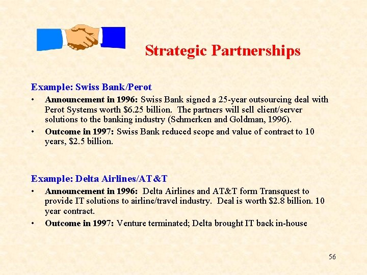 Strategic Partnerships Example: Swiss Bank/Perot • • Announcement in 1996: Swiss Bank signed