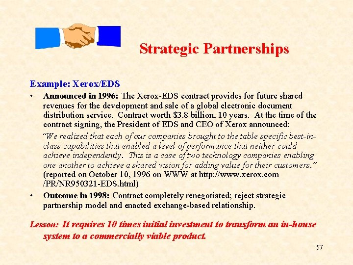Strategic Partnerships Example: Xerox/EDS • Announced in 1996: The Xerox-EDS contract provides for