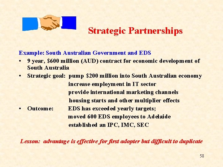 Strategic Partnerships Example: South Australian Government and EDS • 9 year, $600 million