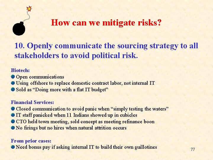 How can we mitigate risks? 10. Openly communicate the sourcing strategy to all stakeholders