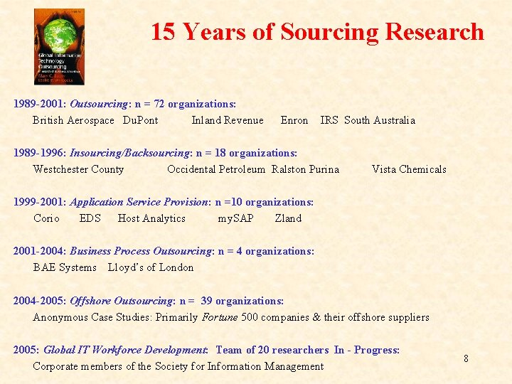 15 Years of Sourcing Research 1989 -2001: Outsourcing: n = 72 organizations: British Aerospace