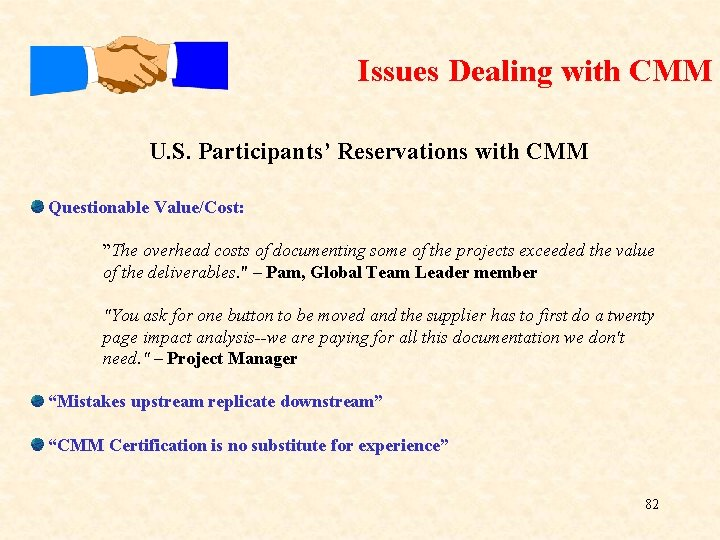 """Issues Dealing with CMM U. S. Participants' Reservations with CMM Questionable Value/Cost: """"The overhead"""